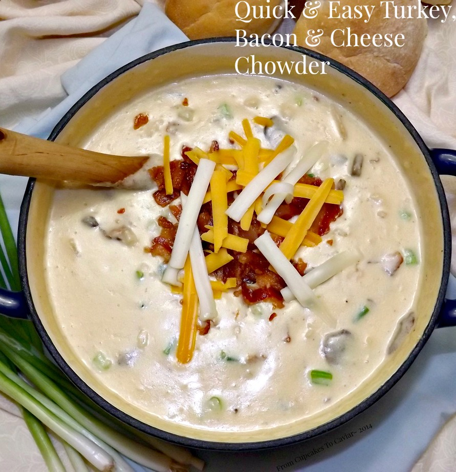 Quick & Easy Turkey, Bacon & Cheese Chowder