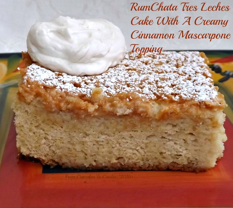 RumChata Tres Leches Cake With A Creamy Cinnamon Mascarpone Topping 2