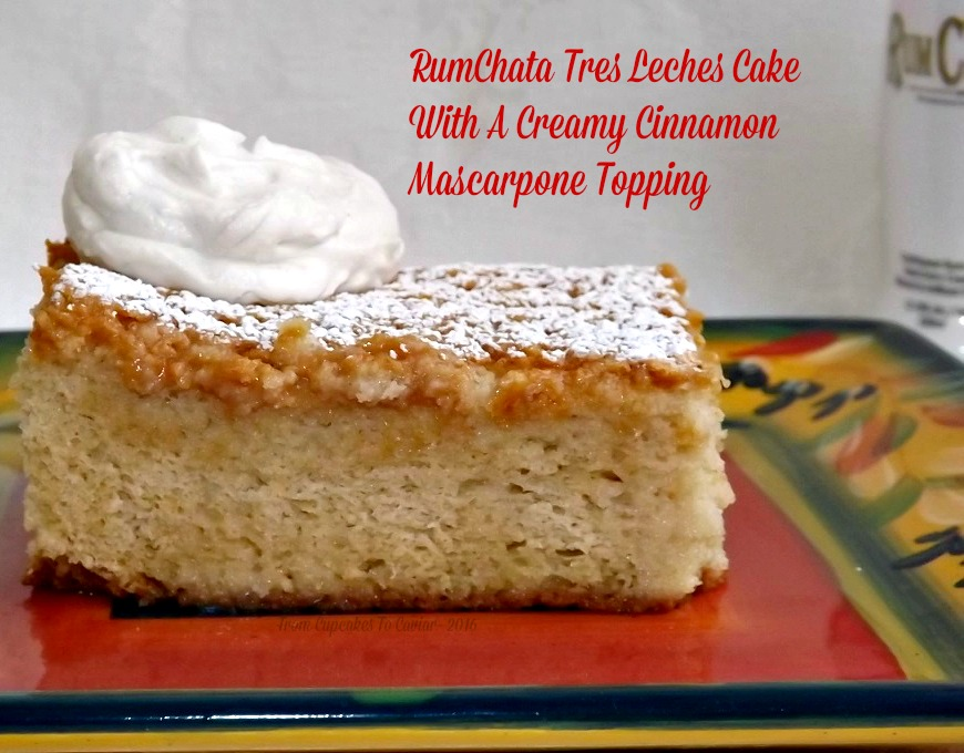 Rumchata Tres Leches Cake With A Creamy Cinnamon Mascarpone Topping