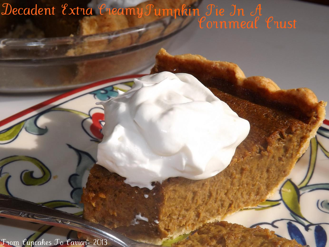 Decadent Extra Creamy Pumpkin Pie In A Cornmeal Crust